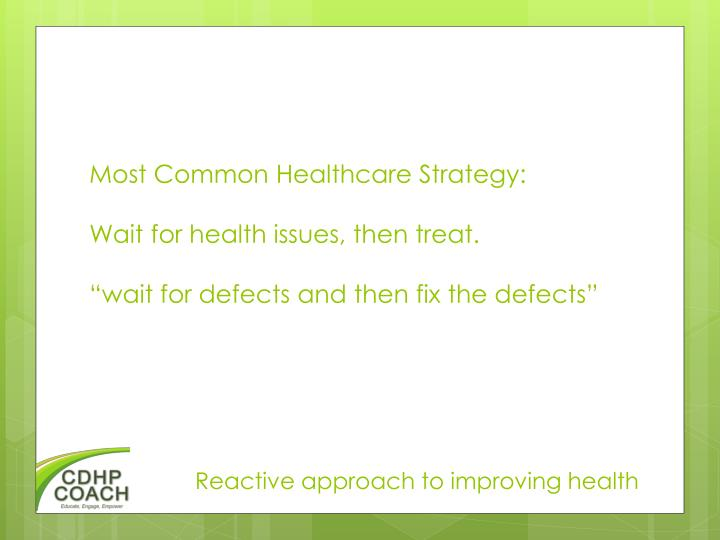 Most Common Healthcare Strategy: