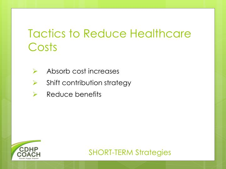Tactics to reduce healthcare costs