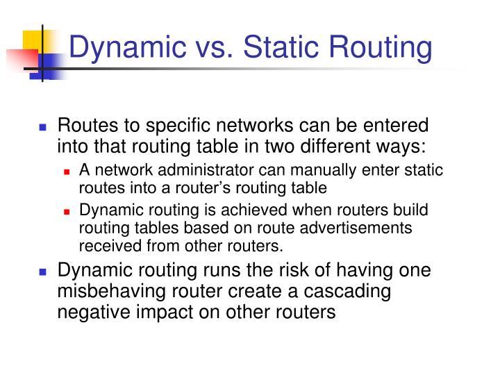 Dynamic vs. Static Routing
