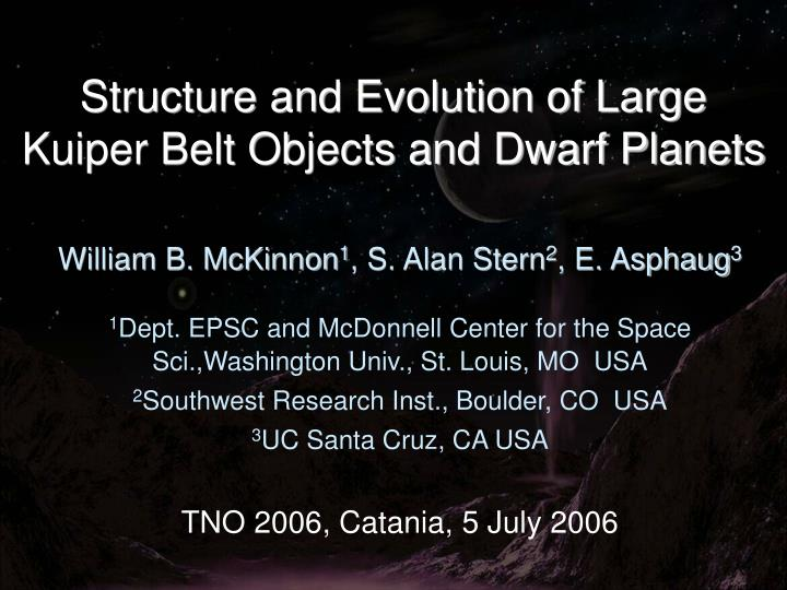 structure and evolution of large kuiper belt objects and dwarf planets n.