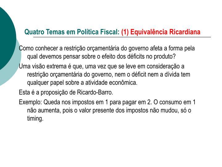 Quatro temas em pol tica fiscal 1 equival ncia ricardiana