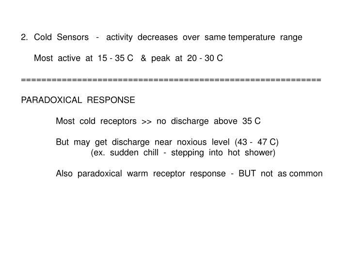 Cold  Sensors   -   activity  decreases  over  same temperature  range