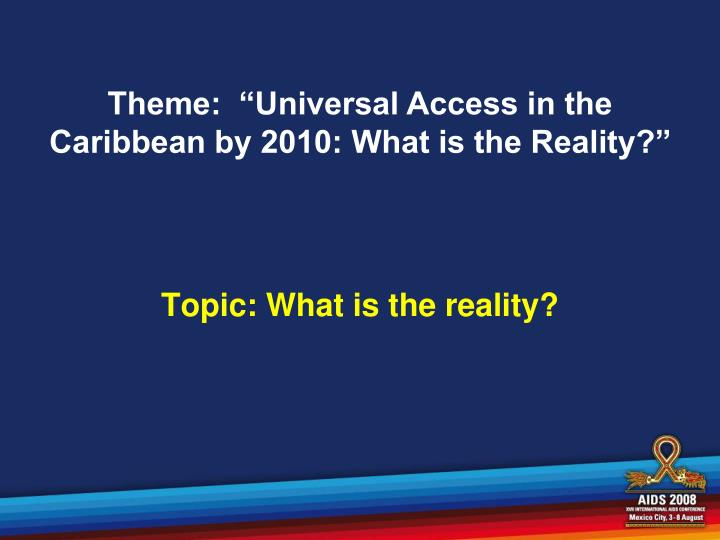 Topic: What is the reality?