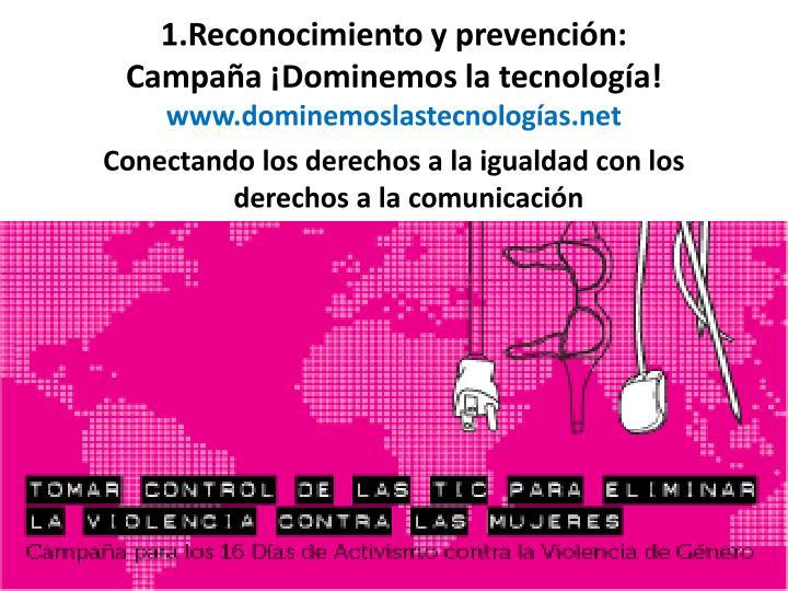 1.Reconocimiento y prevención: