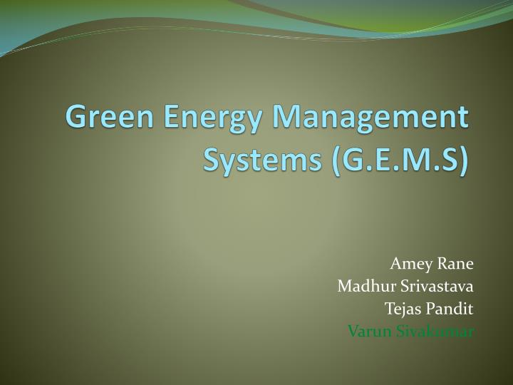 Green energy management systems g e m s