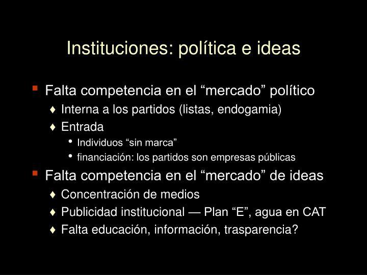 Instituciones: política e ideas