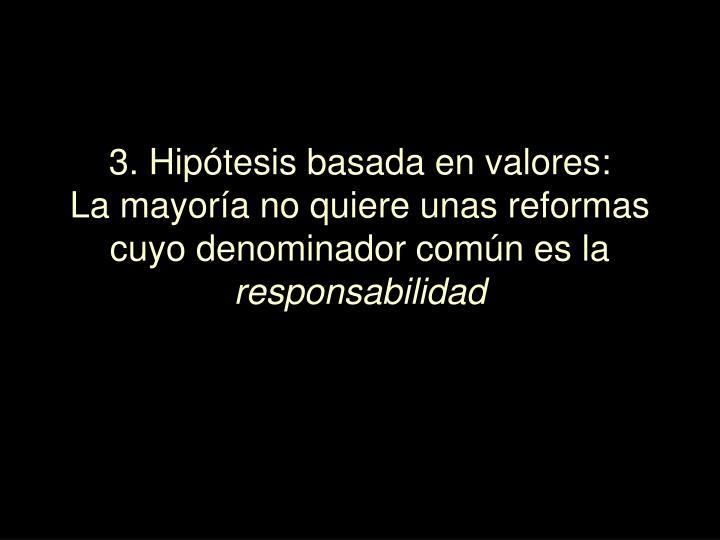 3. Hipótesis basada en valores: