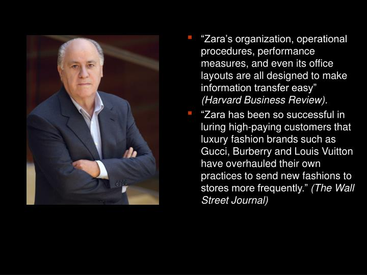 """""""Zara's organization, operational procedures, performance measures, and even its office layouts are all designed to make information transfer easy"""""""