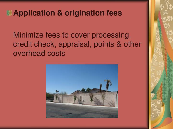 Application & origination fees