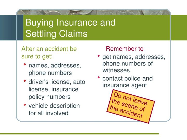 Buying Insurance and                  Settling Claims