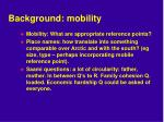 background mobility