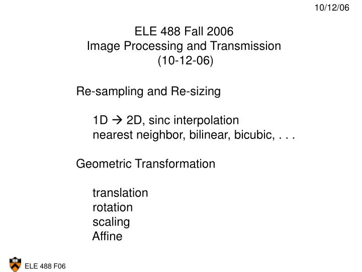 PPT - ELE 488 Fall 2006 Image Processing and Transmission