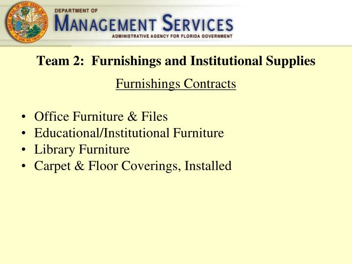 Team 2:  Furnishings and Institutional Supplies