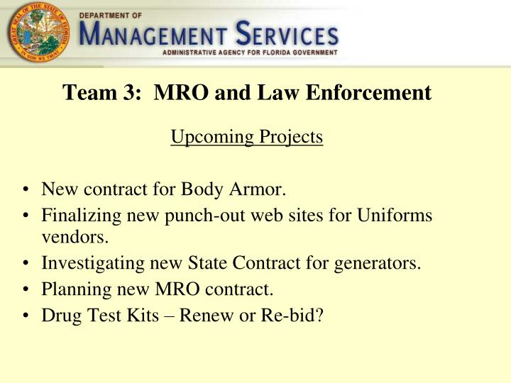 Team 3:  MRO and Law Enforcement