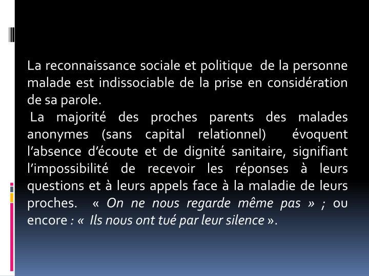 La reconnaissance sociale et politique  de la personne malade est indissociable de la prise en considération de sa parole.