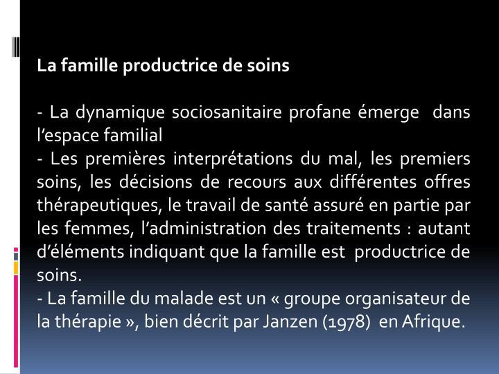 La famille productrice de soins