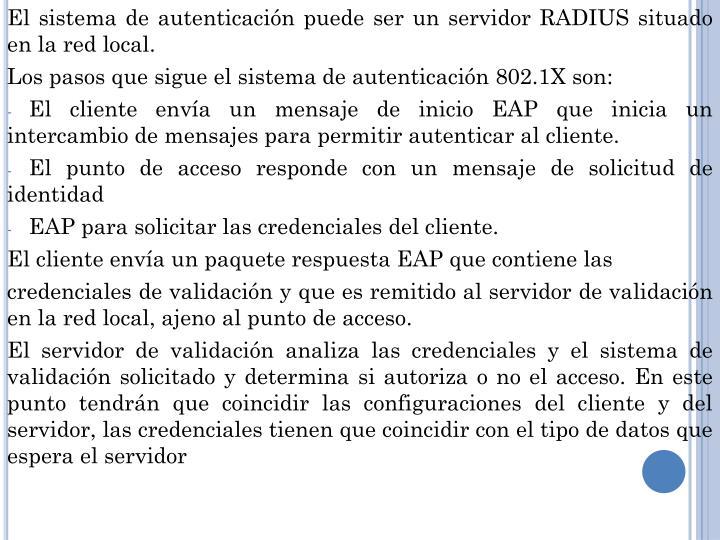 El sistema de autenticación puede ser un servidor RADIUS situado en la red
