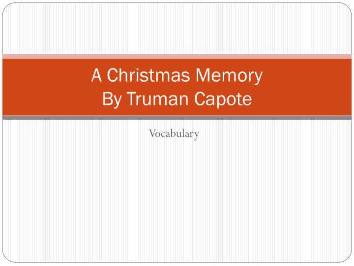 a reading report on a christmas memory by truman capote Truman capote's a christmas memory, new york, ny 273 likes read by scott ramsey (off-off broadway's wuthering heights and ragtime) with direction by.