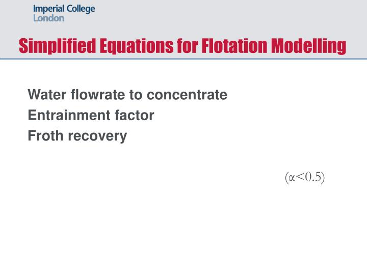Simplified Equations for Flotation Modelling