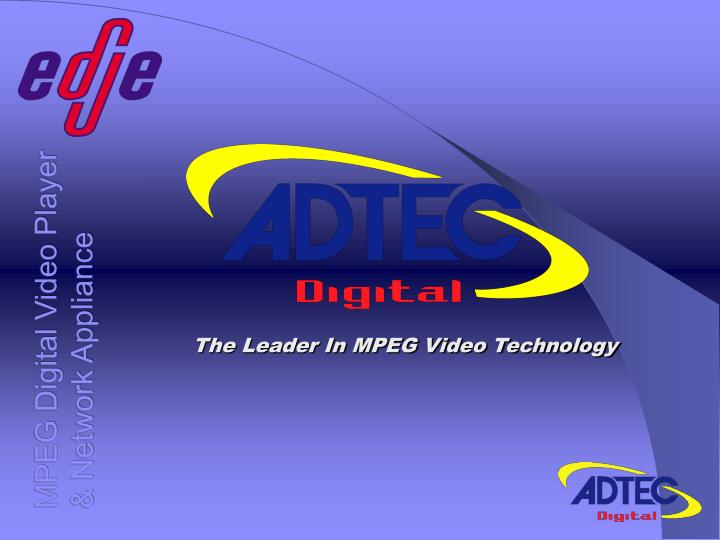 The Leader In MPEG Video Technology