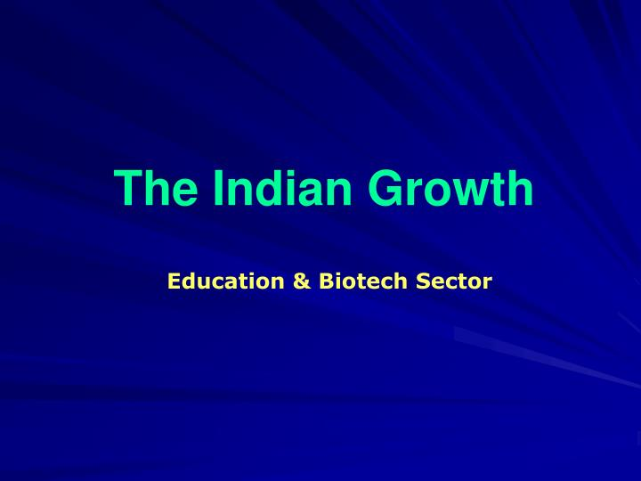 The Indian Growth