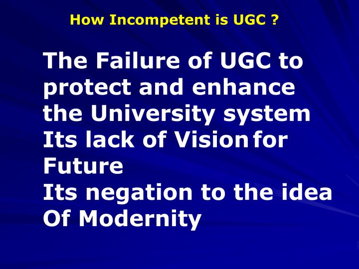 How Incompetent is UGC ?