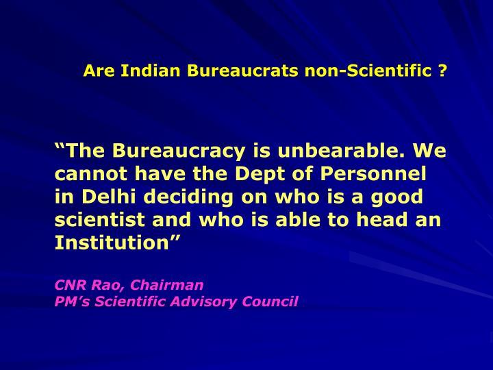 Are Indian Bureaucrats non-Scientific ?
