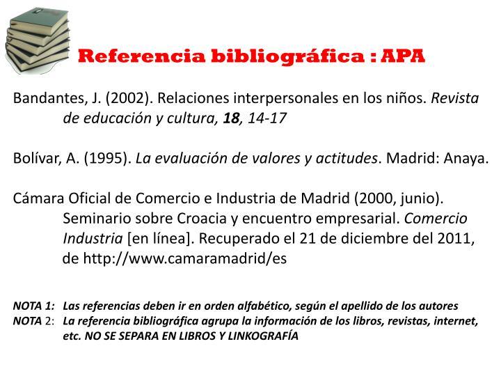 Referencia bibliográfica : APA