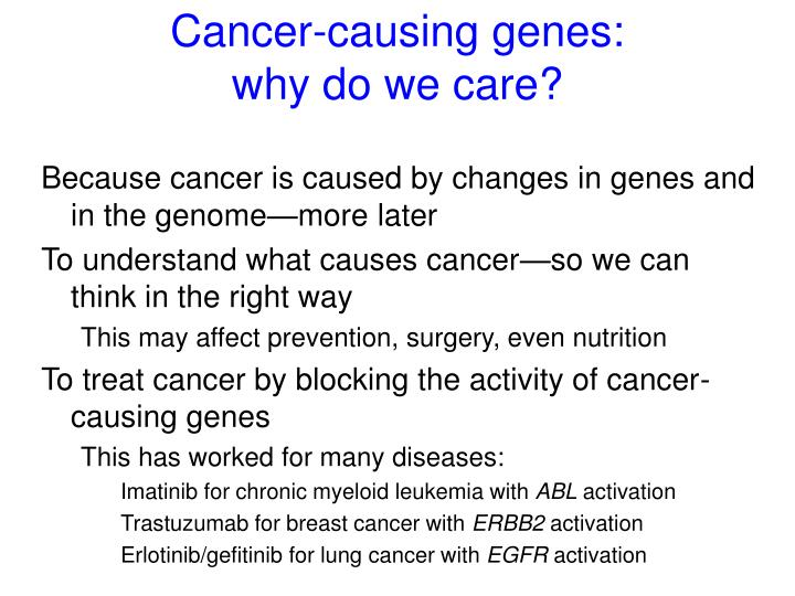 Cancer causing genes why do we care