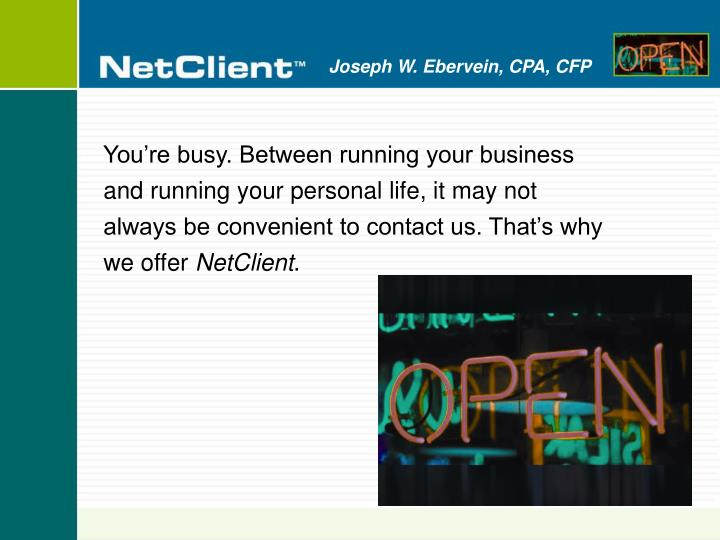 You're busy. Between running your business and running your personal life, it may not always be co...