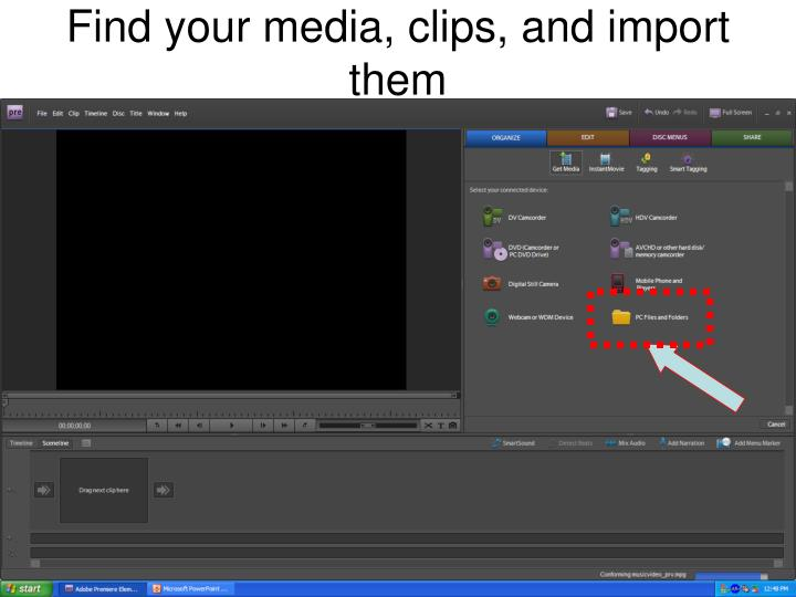 Find your media, clips, and import them