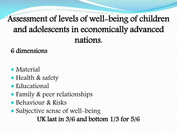 Assessment of levels of well-being of children and adolescents in economically advanced nations.
