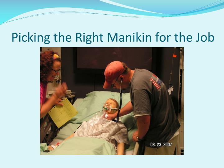 Picking the Right Manikin for the Job