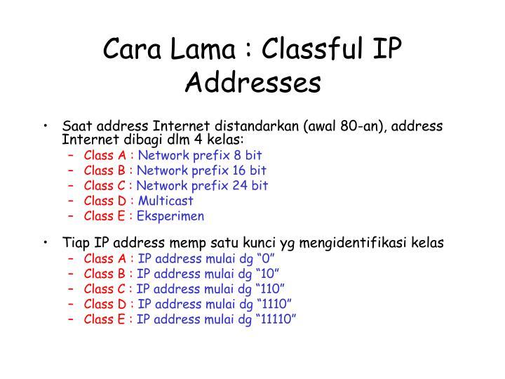 Cara Lama : Classful IP Addresses