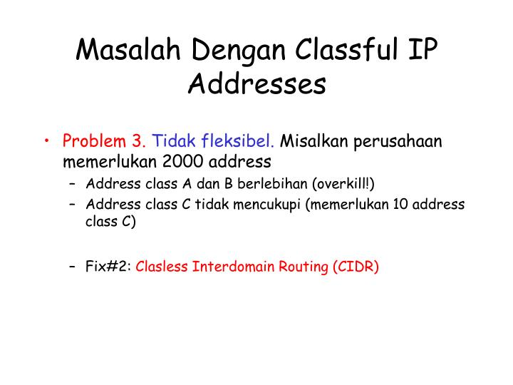 Masalah Dengan Classful IP Addresses