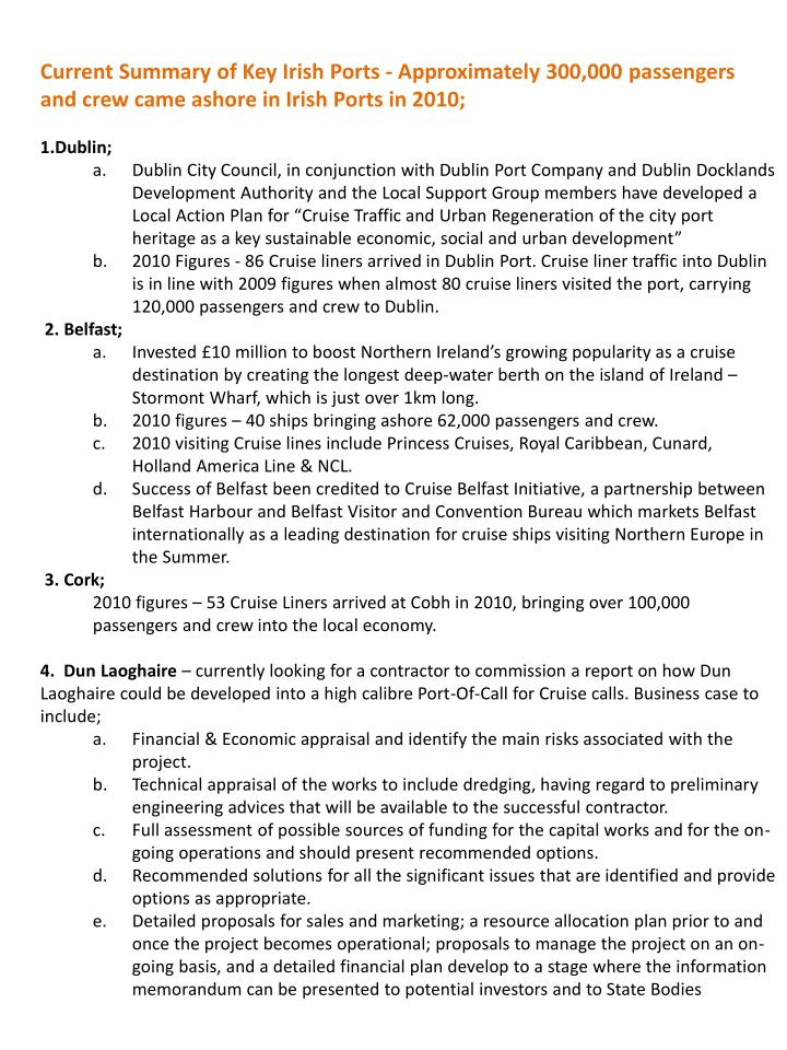 Current Summary of Key Irish Ports - Approximately 300,000 passengers and crew came ashore in Irish Ports in 2010;