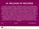 vii release of records