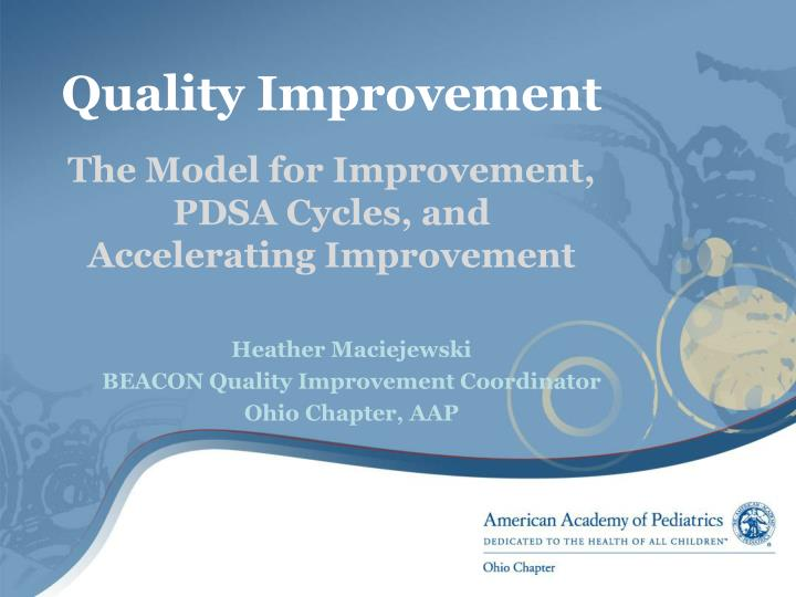 quality improvement the model for improvement pdsa cycles and accelerating improvement n.