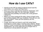 how do i use cats1