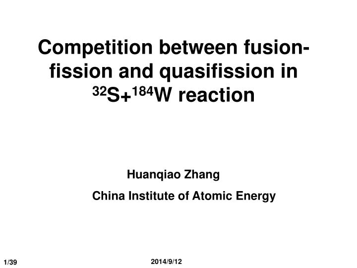 competition between fusion fission and quasifission in 32 s 184 w reaction n.