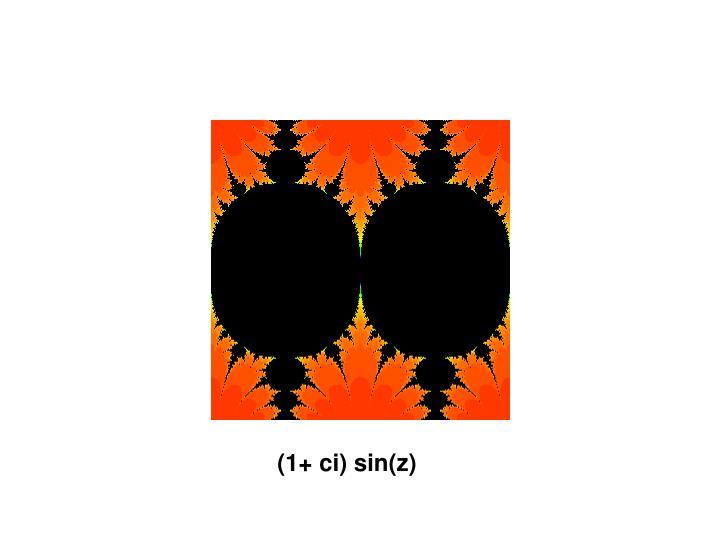 (1+ ci) sin(z)
