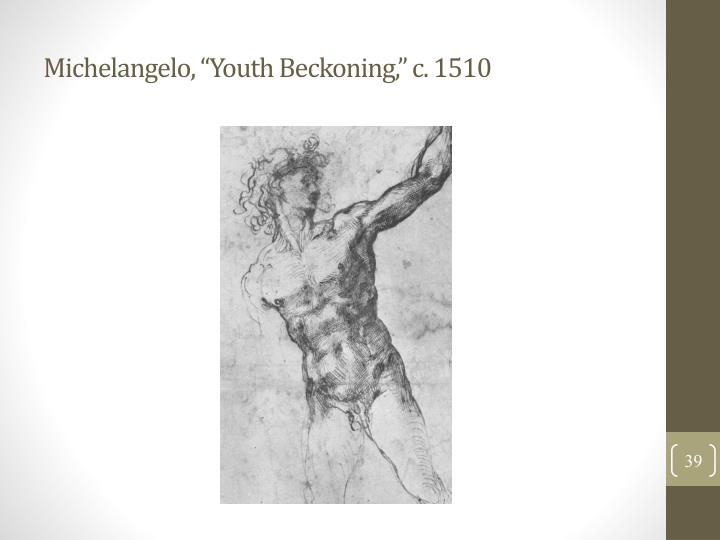 """Michelangelo, """"Youth Beckoning,"""" c. 1510"""