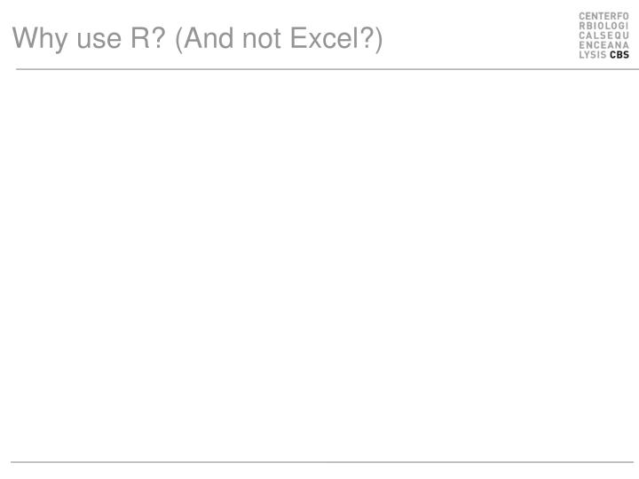 Why use R? (And not Excel?)