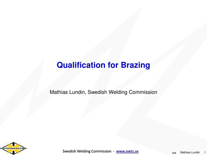 qualification for brazing n.
