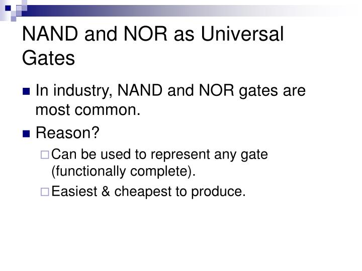 NAND and NOR as Universal Gates