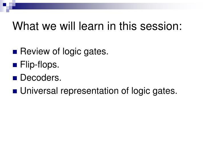 What we will learn in this session: