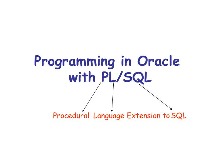 Programming in oracle with pl sql