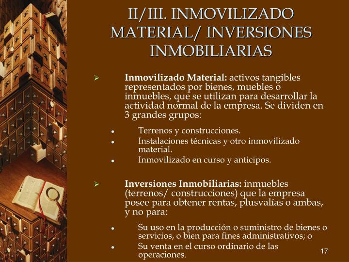 II/III. INMOVILIZADO MATERIAL/ INVERSIONES INMOBILIARIAS