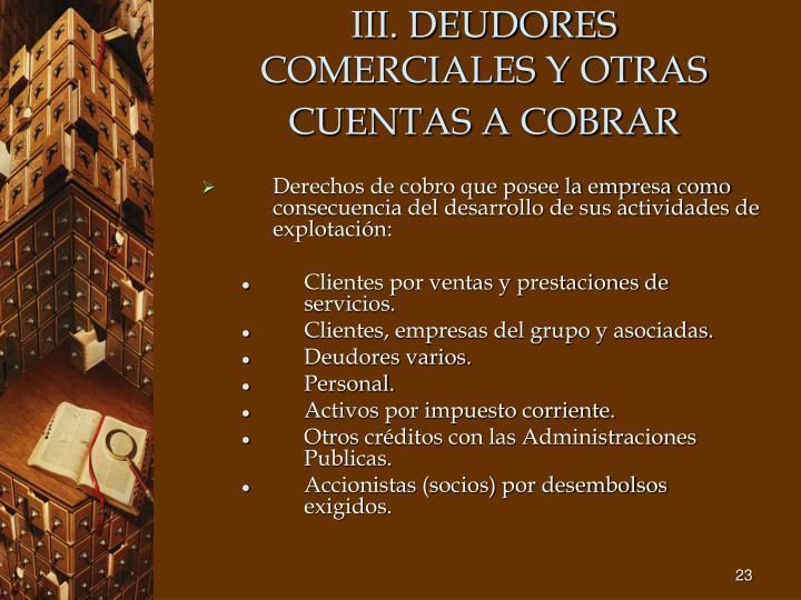 III. DEUDORES COMERCIALES Y OTRAS CUENTAS A COBRAR