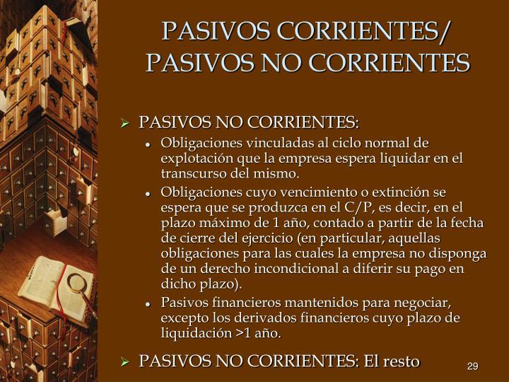 PASIVOS CORRIENTES/